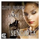 Jake / Kato Jimenez - Se&ntilde;orita