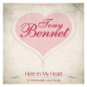 Tony Bennett - Here in my heart (55 memorable love songs remastered)