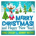 Bing Crosby / Johnny Mathis - Merry christmas and happy new year! (29 unforgettable christmas songs)