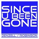 Denzell / Robinson - Since u been gone