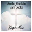 Aretha Franklin / Sam Cooke - Gospel music