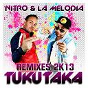 La Melodia / Nitro - Tukutaka (remixes 2k13)