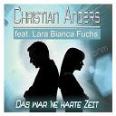 Christian Anders - Das war ne harte zeit (feat. lara bianca fuchs) (remixes)