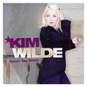 Kim Wilde - Never say never