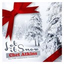Chet Atkins - Let It Snow (All-Time Christmas Favorites! Remastered)