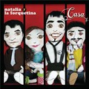 Natalia Y La Forquetina - Casa