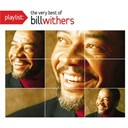 Bill Withers - Playlist: the very best of bill withers