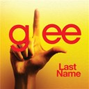 Glee Cast - Last name (glee cast version feat. kristin chenoweth)