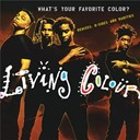 Living Colour - What's your favorite color? (remixes, b-sides & rarities)