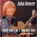 "John Denver - Thank god i'm a country boy ""the best of"""