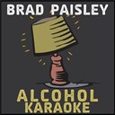 Brad Paisley - Alcohol (karaoke)