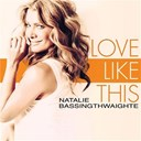 Natalie Bassingthwaighte - Love like this