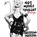 Christina Aguilera - Not myself tonight (the remixes - radio edits)
