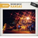 Kansas - Setlist: the very best of kansas live