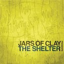 Jars Of Clay - Jars of clay presents the shelter