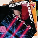 Mark Ronson / The Business Intl - Bang bang bang