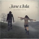 June & Lula - Sixteen times