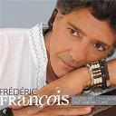Frédéric François - Toutes mes chansons ont une histoire
