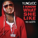 Yung Joc - I know what she like