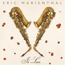 Eric Marienthal - It's love (feat. chuck loeb, russell ferrante, till br&ouml;nner)