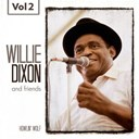Friends / Willie Dixon - Willie dixon and friends vol. 2