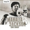 Mahalia Jackson - Mahalia jackson, vol. 9 (the best of the queen of gospel)