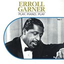 Erroll Garner - Play, piano , play