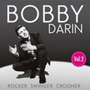 Bobby Darin - Rocker, swinger, crooner, vol. 2