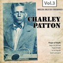Charley Patton - Delta blues heroes, vol. 3