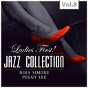 "Nina Simone / Peggy Lee - ?ladies first!"" jazz edition - all of them queens of jazz, vol. 8"