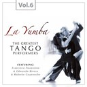 Edmundo Rivero / Francisco Fiorentino / Roberto Goyeneche - La yumba - the greatest tango performers, vol. 6