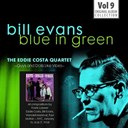 Bill Evans / The Eddie Costa Quartet - Blue in green - the best of the early years 1955-1960, vol.9