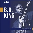 B.b. King - Beale street blues boy, vol. 6: sweet thing