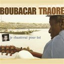 Boubacar Traor&eacute; - Je chanterai pour toi