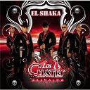 Los Cuates De Sinaloa - El shaka