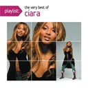 Ciara - Playlist: the very best of ciara