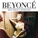 Beyonc&eacute; Knowles - Best thing i never had