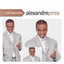 Alexandre Pires - Mis favoritas