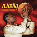 R. Kelly - The world's greatest