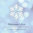 The London Chamber Orchestra - Midwinter's Eve - Music for Christmas