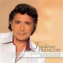 Frédéric François - Je n'ai pas fini de t'aimer / parler d'amour