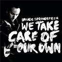 "Bruce Springsteen ""The Boss"" - We take care of our own"