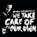 Bruce Springsteen &quot;The Boss&quot; - We take care of our own