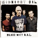 Midnight Oil - 20000 watt rsl - the midnight oil collection