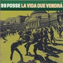 99 Posse - La vida que vendr&agrave;