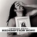 Yannick Noah - Redemption song