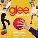 Glee Cast - My love is your love (glee cast version)