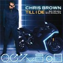 Chris Brown - Till i die