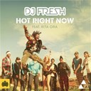 Dj Fresh - Hot right now