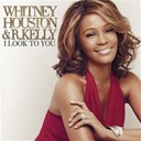 R. Kelly / Whitney Houston - I look to you